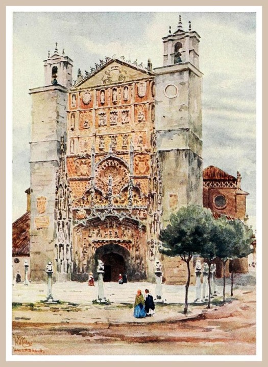 830 1 Iglesia San Pablo Valladolid-Cathedral cities of Spain 1909- William Wiehe Collins (1862-1951)