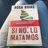 Si no, lo matamos, de Rosa Ribas