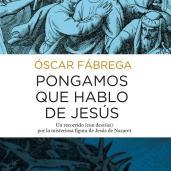Pongamos que hablo de Jesús, de Oscar Fábrega