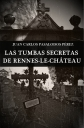 Las tumbas secretas de Rennes-le-Château, de Juan Carlos Pasalodos Pérez