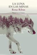 La luna en las minas, de Rosa Ribas