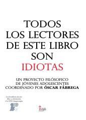 Todos los lectores de este libro son idiotas, de Oscar Fábrega