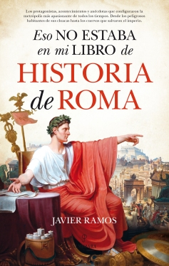 Cubierta_Eso no estaba en mi libro de Historia de Roma_20mm_2707